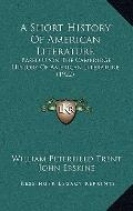 Short History of American Literature : Based upon the Cambridge History of American Literatu...