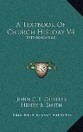 Textbook of Church History V4 : 1517-1648 (1861)
