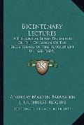 Bicentenary Lectures : A Historical Series Delivered on the Occasion of the Bicentenary of t...