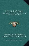 Little Richard : Or Notes on the Life and Death of A Dear Boy (1861)