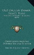 Old English Drama, Select Plays : Marlowe's Edward the Second (1879)