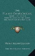 Plants of Michigan : Simple Keys for the Identification of the Native Seed Plants of the Sta...