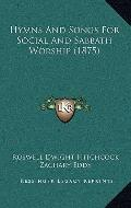 Hymns and Songs for Social and Sabbath Worship