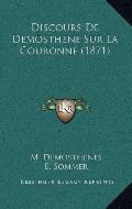 Discours de Demosthene Sur la Couronne
