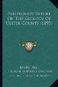 Preliminary Report on the Geology of Ulster County