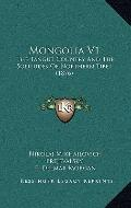 Mongolia V1 : The Tangut Country and the Solitudes of Northern Tibet (1876)