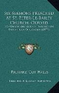 Six Sermons Preached at St Peter-le-Bailey Church, Oxford : To Which Are Added Prayers for P...