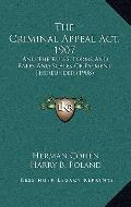 Criminal Appeal Act 1907 : And the Rules, Forms and Rates and Scales of Payment Thereunder (...