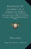 Folktales of Salishan and Sahaptin Tribes : Collected by James Alexander Teit, Livingston Fa...