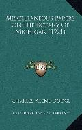 Miscellaneous Papers on the Botany of Michigan