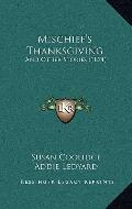 Mischief's Thanksgiving : And Other Stories (1874)