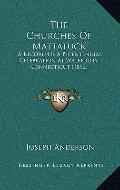 Churches of Mattatuck : A Record of A Bicentennial Celebration at Waterbury, Connecticut (1892)