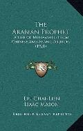 Arabian Prophet : A Life of Mohammed from Chinese and Arabic Sources (1921)