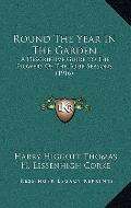 Round the Year in the Garden : A Descriptive Guide to the Flowers of the Four Seasons (1916)