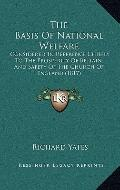 Basis of National Welfare : Considered in Reference Chiefly to the Prosperity of Britain, an...