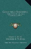 Gold and Sunshine : Reminiscences of Early California (1922)