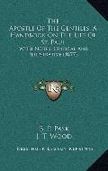 Apostle of the Gentiles, a Handbook on the Life of St Paul : With Notes, Critical and Illust...