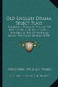 Old English Drama, Select Plays : Marlowe's Tragical History of Doctor Faustus and Greene's ...