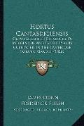 Hortus Cantabrigiensis : Or an Accented Catalogue of Indigenous and Exotic Plants Cultivated...