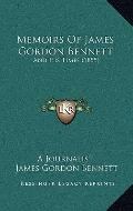 Memoirs of James Gordon Bennett : And His Times (1855)