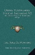 Obras Posthumas Lyricas Sagradas V2 : De Joseph Perez de Montoro (1736)
