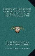 History of the Town of Andover, New Hampshire, 1751-1906, in Two Parts : Narrative, Genealog...