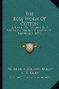 Boll Worm of Cotton : A Report of Progress in A Supplementary Investigation of This Insect (...