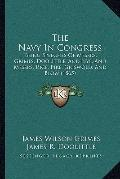 Navy in Congress : Being Speeches of Messrs. Grimes, Doolittle, and Nye, and Messrs. Rice, P...