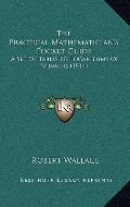 Practical Mathematician's Pocket Guide : A Set of Tables of Logarithms of Numbers (1844)