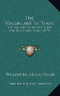 Virginians in Texas : A Story for Young Old Folks and Old Young Folks (1878)