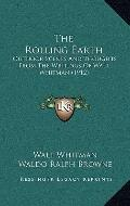 Rolling Earth : Outdoor Scenes and Thoughts from the Writings of Walt Whitman (1912)
