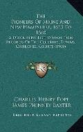 Pioneers of Maine and New Hampshire, 1623 To 1660 : A Descriptive List, Drawn from Records o...
