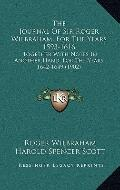 Journal of Sir Roger Wilbraham, for the Years 1593-1616 : Together with Notes in Another Han...