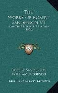 Works of Robert Sanderson V3 : Sometime Bishop of Lincoln (1854)