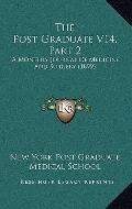 Post Graduate V14, Part : A Monthly Journal of Medicine and Surgery (1899)