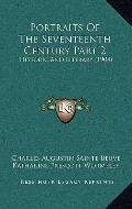 Portraits of the Seventeenth Century Part : Historic and Literary (1904)