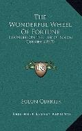 Wonderful Wheel of Fortune : Founded on the Life of Solon Currier (1867)