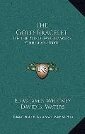 Gold Bracelet : Or the Blind Basketmaker's Children (1860)