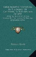 Three Months' Visitation, by the Bishop of Capetown, in the Autumn Of 1855 : With an Account...