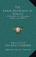 Labor Movement in France : A Study in Revolutionary Syndicalism (1912)