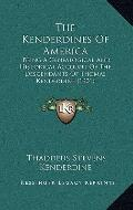 Kenderdines of Americ : Being A Genealogical and Historical Account of the Descendants of Th...