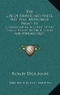 Life of John Braithwaite, Wesleyan Methodist Preacher : Containing an Account of His Travels...