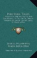 Peruvian Tales : Related in One Thousand and One Hours, by One of the Select Virgins of Cusc...