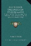 Aus Meiner Stilistischen Studienmappe : Heinrich Von Treitschkes Still und Richard Wagners S...