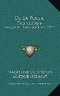 De la Poesie Francoise : Jusques A Henry Quatrieme (1907)