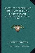 Goethes Verehrung der Kaiserin Von Oesterreich : Maria Ludovica Beatrix Von Este (1886)