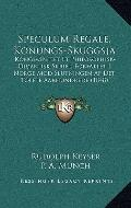 Speculum Regale, Konungs-Skuggsj : Konge-Speilet et Philosophisk-Didaktisk Skrift, Forfattet...