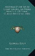 Nouvelle Etude Sur le Chant Lemural les Freres Arvales et L'Ecriture Cursive des Latins