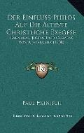 Einfluss Philos Auf Die Alteste Christliche Exegese : Barnabas, Justin und Clemens Von Alexa...