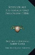 Schiller Als Historiker und Philosoph